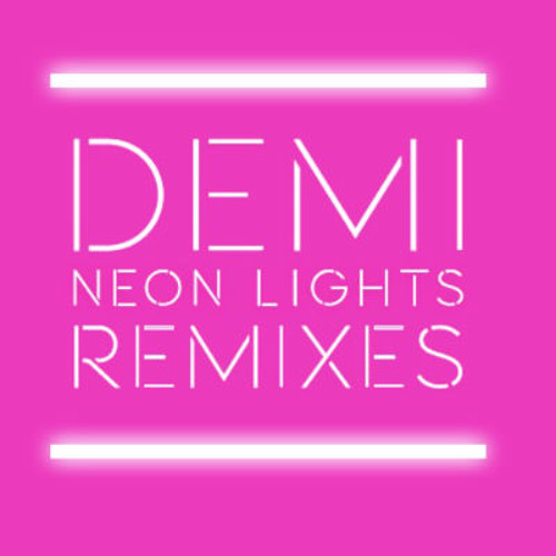 Demi Lovato - Neon Lights (Tracy Young Remix)
