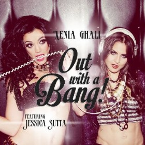 Single [Xenia Ghali Feat. Jessica S.] >> Out With a Bang  Artworks-000063769738-giqge9-t500x500