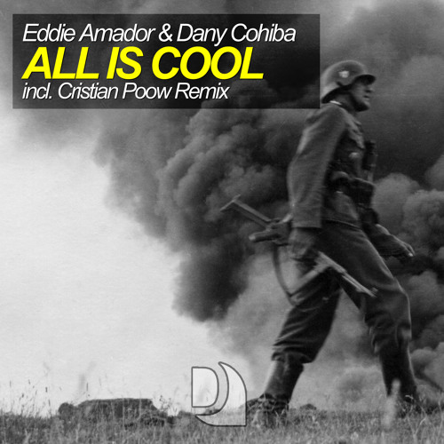 Eddie Amador, Dany Cohiba - All Is Cool (Cristian Poow Remix)