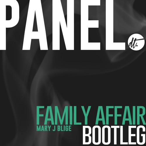 Mary J Blige - Family Affair (Panel Bootleg) [Free Download] - Side