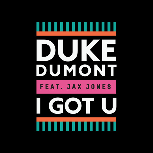 Duke Dumont, Jax Jones - I Got U (Original Mix)