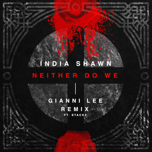 artworks 000064730547 c7h1d4 t500x500 - Audio: India Shawn - Neither Do We (Gianni Lee Remix ft. Stackz)