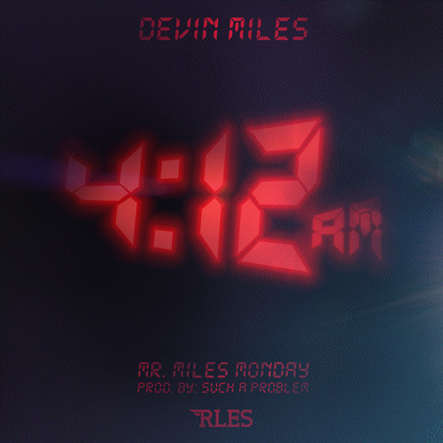 4:12am by Devin Miles [Prod. by Such A Problem]