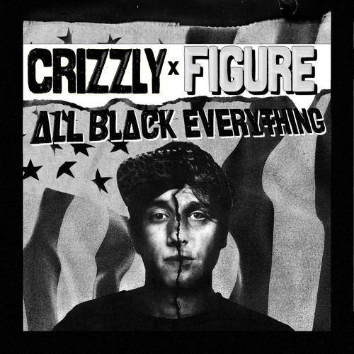 #DUBSTEP | Crizzly and Figure - All Black Everything