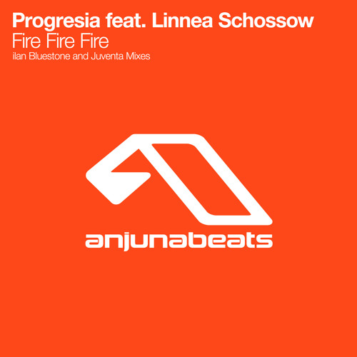Progresia feat. Linnea Schossow - Fire Fire Fire (Juventa Remix)