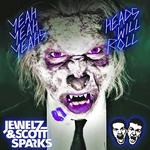 Yeah Yeah Yeahs & A-Trak - Heads Will Roll (Jewelz & Scott Sparks Bootleg)