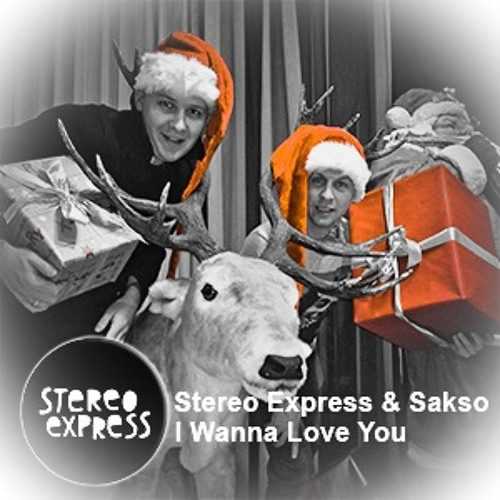 Stereo Express feat. Sakso - I Wanna Love You (Original Mix)