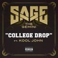Sage The Gemini - College Drop (feat. Kool John)