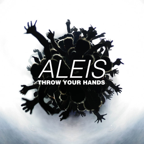 Aleis - Throw Your Hands (Original Mix)