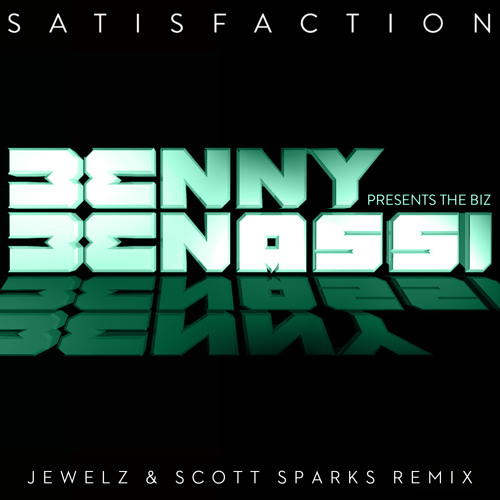 Benny Benassi Presents The Biz - Satisfaction (Jewelz & Scott Sparks Remix)