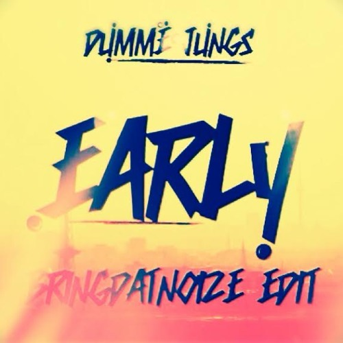 Dumme Jungs- Early (BringDatNoize VIP)