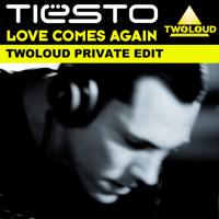 Tiesto - Love Comes Again (twoloud Private Edit) - Free Download Spécial 60 000 Fans Facebook Twoloud