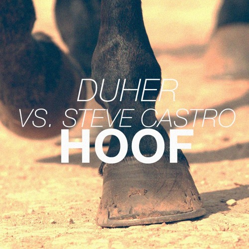 Duher vs. Steve Castro – HOOF (Original Mix)