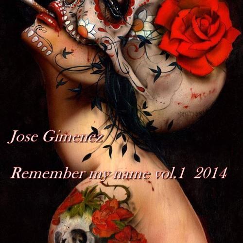 "-Jose Gimenez - ""Remember my name vol.1""  Enero 2014    M.o.i."
