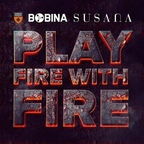EXCLUSIVE PREVIEW: Bobina with Susana - Play Fire With Fire (Megadrive Mix) [OUT 10.02.2014]