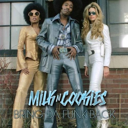 Milk N Cookies - Bring Da Funk Back (Original Mix)