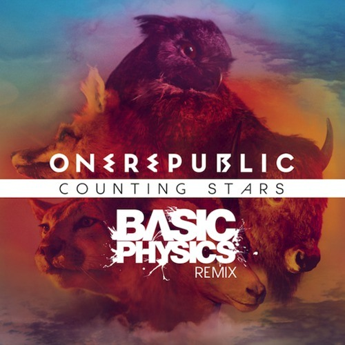 One Republic - Counting Stars (Basic Physics Remix)