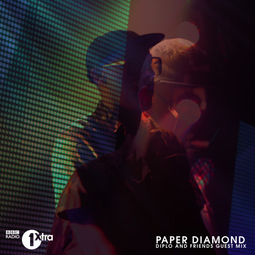 Paper Diamond mix for Diplo & Friends on BBC Radio1 & 1Xtra