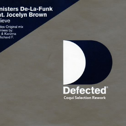 Ministers De La Funk Feat. Jocelyn Brown - Believe (Coqui Selection Rework)
