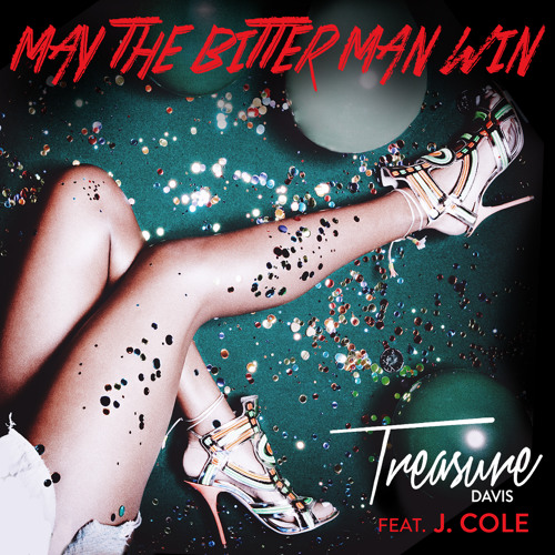 Treasure Davis - May The Bitter Man Win featuring J. Cole