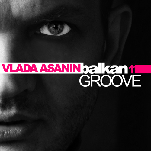 Vlada Asanin Balkan Groove Vol 11 // Free Download