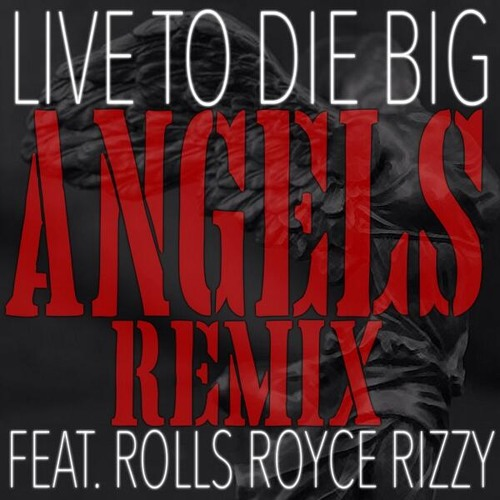 Angels Remix feat Rolls Royce Rizzy