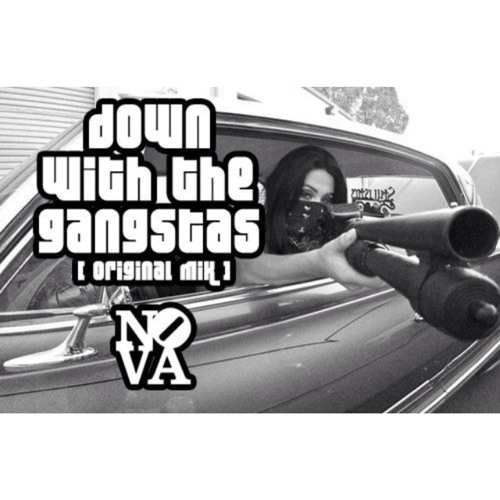 DJ Nova - Down With The Gangstas