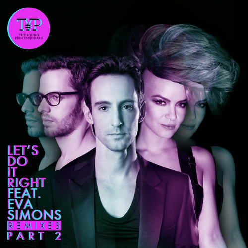 The Young Professionals feat. Eva Simons - Let's Do It Right (Brooks Remix)