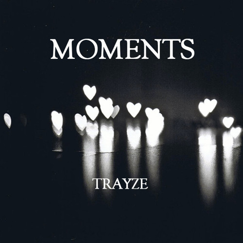 #BMORE | Trayze - Moments