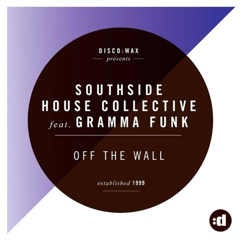 Southside House Collective - Off the Wall (feat. Gramma Funk) [Denzal Park Remix]