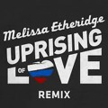 Melissa Ethridge - Uprising of Love (Harris & Nieman World Pride Remix)