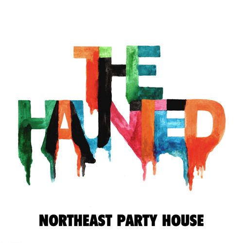 NORTHEAST PARTY HOUSE - The Haunted