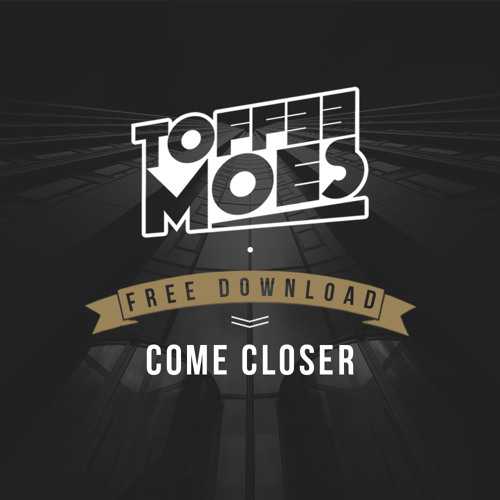 Toffee Moes - Come Closer (Original Mix)