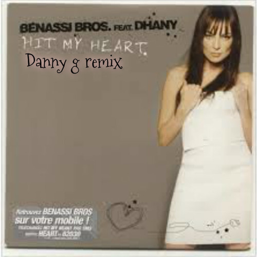 Benassi Bros feat. Dhany - Hit My Heart (Danny G Remix)