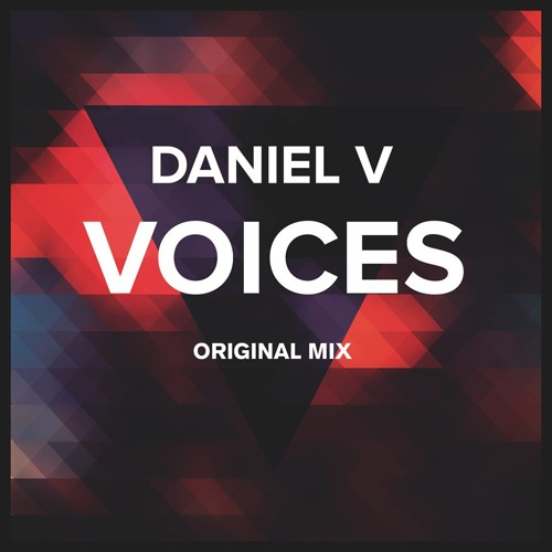 Daniel V - Voices (Original Mix)