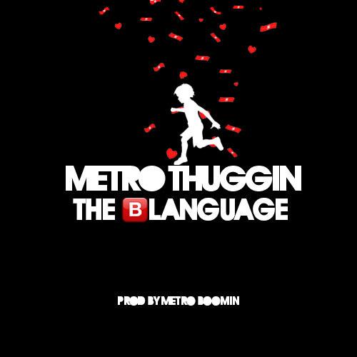 METRO & THUGGER !!! THE BLANGUAGE !!!