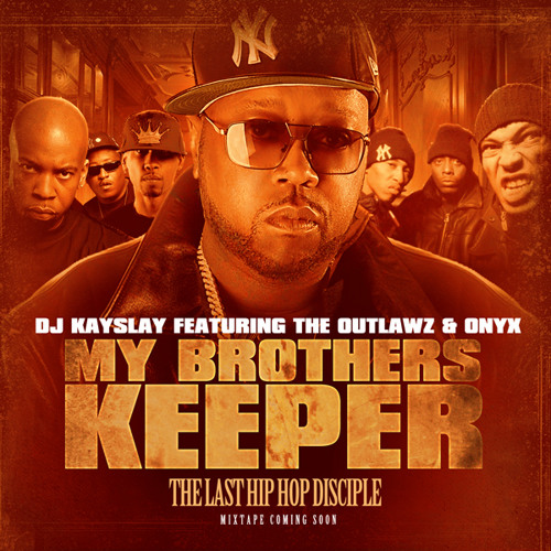 Dj Kay Slay Feat. The Outlawz & Onyx - My Brothers Keeper
