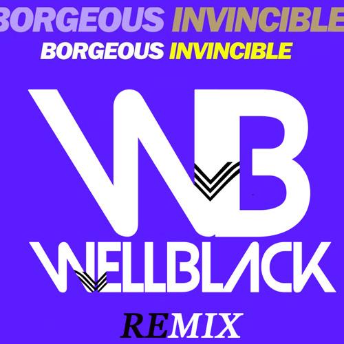 Borgeous - Invincible (Wellblack Remix)