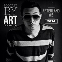 Podcast #2 By DjArt Garcia ..::AFTERLAND::..