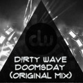 D!RTY WAVE - Doomsday (Original Mix)
