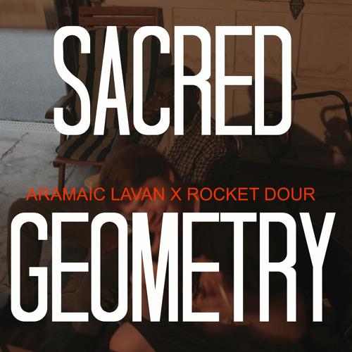 Sacred Geometry- Aramaic Lavan x Rocket Dour prod by DJ Premier/Guru
