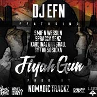 DJ EFN feat. Smif-n-Wessun, Spragga Benz, Kardinal Offishall, Bittah Sosicka - Fiyah Gun