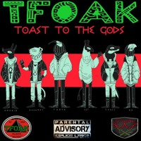 Toast 2 the gods (FREE DOWNLOAD FOR THE PEOPLE)www.tfoak.com