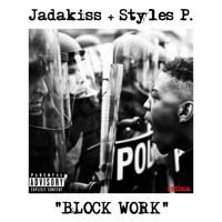 Jadakiss & Styles P (BlockWork) ExplicIt #T5DOA