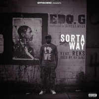 """EDO. G x Street Wyze  feat. Reks """"Sorta Way"""" (cuts By Dj Djaz)"""