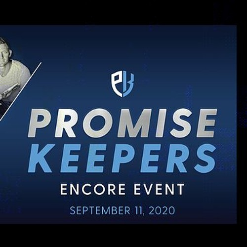 Don X27 T Miss An Encore Presentation Of The Promise Keepers 2020 Virtual Event By Wnzr On Soundcloud Hear The World S Sounds