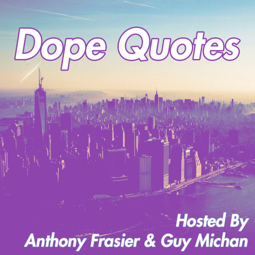 Dope Quotes\'s stream on SoundCloud - Hear the world\'s sounds